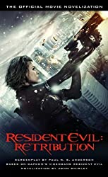 Resident Evil: Retribution - The Official Movie Novelization by John Shirley (2012-09-18)