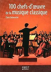 Petit livre de - 100 chefs-d'oeuvre de la musique classique