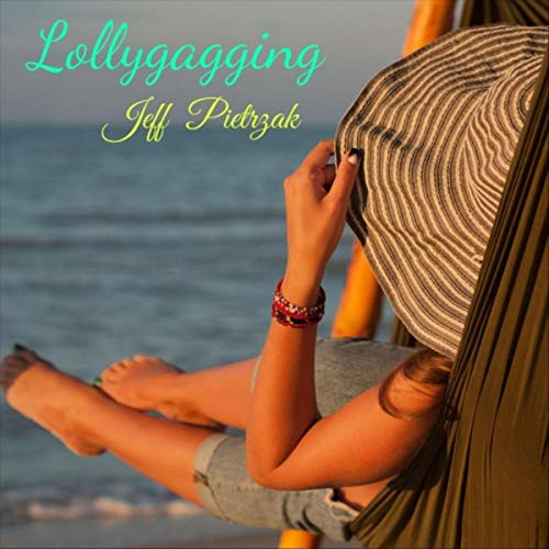Lollygagging