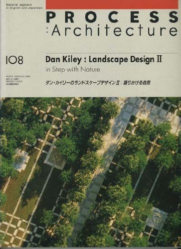Dan Kiley: Landscape Design Two (Process Architecture Series : No 108) by M. Yamada (1993-06-02)