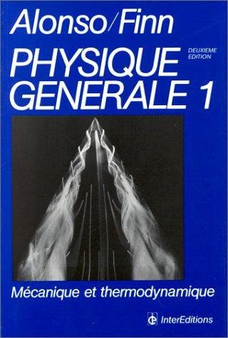 Physique générale Tome 1 : Mécanique et thermodynamique