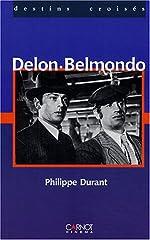 Regards croisés - Delon/Belmondo de Philippe Durant