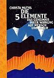 Die fünf Elemente - Christa Muths