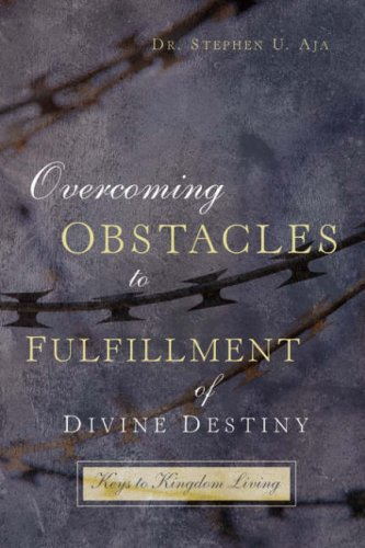 Overcoming Obstacles to Fulfillment of Divine Destiny por Stephen U Aja