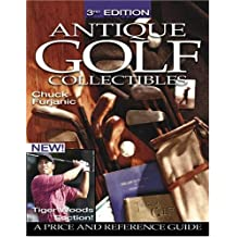 Antique Golf Collectibles: A Price and Reference Guide