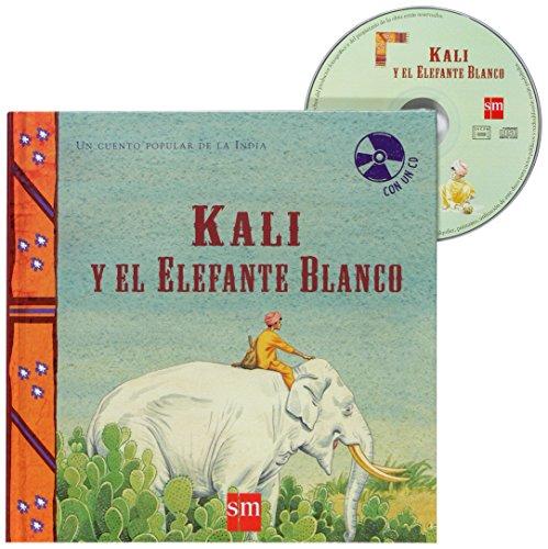 Kali y el elefante blanco (Cuentos de mundo con cd)