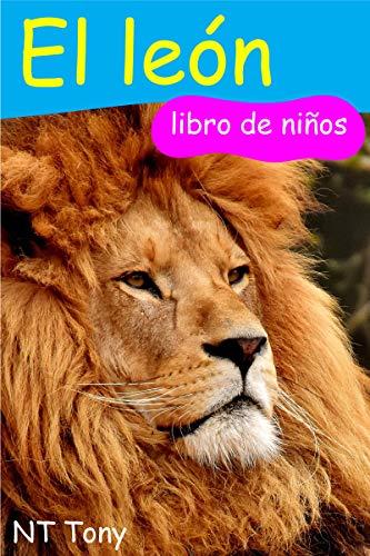 El león, Lion: libro de los niños, Kids Book (Amazing Fun Facts for Kids Spanish edition nº 2) (Lion Papier)