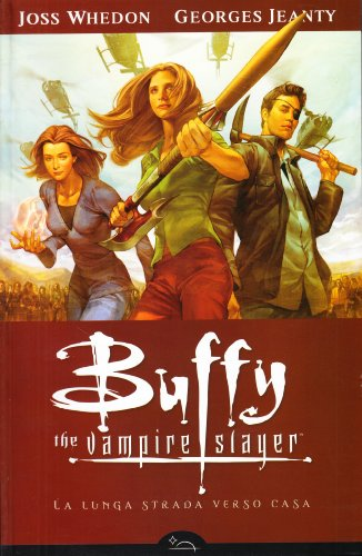 Buffy the vampire slayer. La lunga strada verso casa