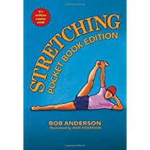Stretching: Pocket Book Edition by Bob Anderson (2015-05-05)