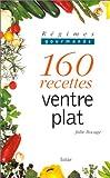 Régimes gourmands - 160 recettes ventre plat