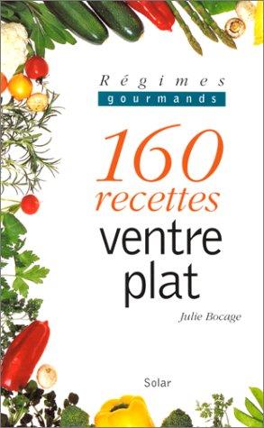Régimes gourmands : 160 recettes ventre plat par Julie Bocage