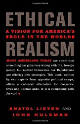 Ethical Realism: A Vision for America's Role in the World by Anatol Lieven (2006-09-26)
