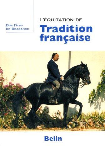 L'équitation de tradition française par Dom Diogo de Bragance