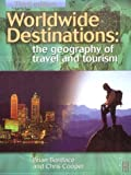 Worldwide Destinations: The Geography of Travel and Tourism