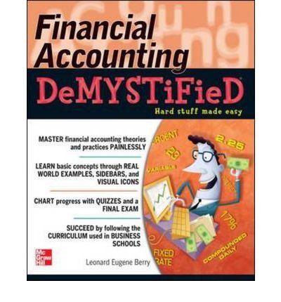 (FINANCIAL ACCOUNTING DEMYSTIFIED (DEMYSTIFIED) ) BY BERRY, LEONARD EUGENE{AUTHOR}Paperback