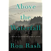 Above the Waterfall: A Novel by Ron Rash (2015-09-08)