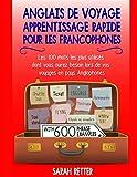 Telecharger Livres Anglais De Voyage Apprentissage Rapide pour les Francophones Les 100 mots les plus utilises dont vous aurez besoin lors de vos voyages en pays Anglophones (PDF,EPUB,MOBI) gratuits en Francaise