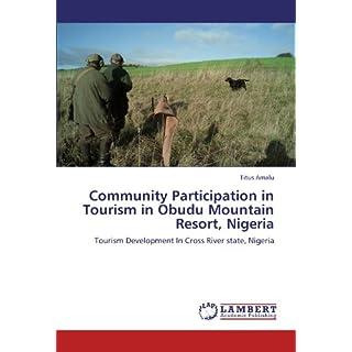 Community Participation in Tourism in Obudu Mountain Resort, Nigeria: Tourism Development In Cross River state, Nigeria