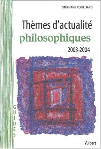Thèmes d'actualité philosophiques 2003-2004