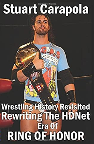 Wrestling History Revisited: Rewriting The HDNet Era Of Ring Of Honor