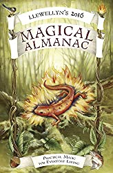 Llewellyn's 2016 Magical Almanac: Practical Magic for Everyday Living (Llewellyn's Magical Almanac)