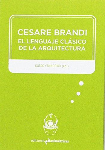 Cesare Brandi: El lenguaje clásico de la arquitectura