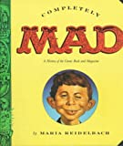 Completely Mad: A History of the Comic Book and Magazine - Little, Brown US - amazon.co.uk