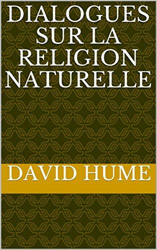 Dialogues sur la religion naturelle par David Hume