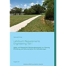 Lehrbuch Requirements Engineering Teil 1: Agiler und klassischer Werkzeugbaukasten zur Planung, Ermittlung und Dokumentation von Anforderungen