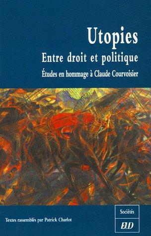 utopies-entre-droit-et-politique-etudes-en-hommage-a-claude-courvoisier