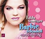 Barbie reloaded: oder: Das Ziel ist im Weg