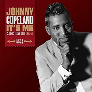 It's Me ~ Classic Texas Soul 1965-72 by Johnny Copeland (2013) Audio CD