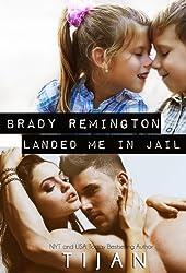 Brady Remington Landed Me in Jail (English Edition)