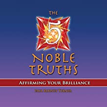 The 5 Noble Truths: Affirming Your Brilliance