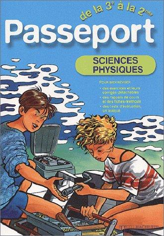 Passeport : Sciences Physiques, de la 3e à la 2de - 14-15 ans (+ corrigé)