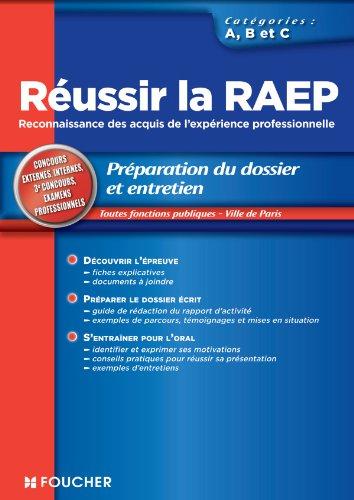 Réussir la RAEP. La reconnaissance des acquis de l'experience professionnelle Catégories A B C