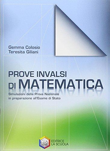 Prove INVALSI di matematica. Simulazione della prova nazionale in preparazione all'esame di Stato. Per la Scuola media