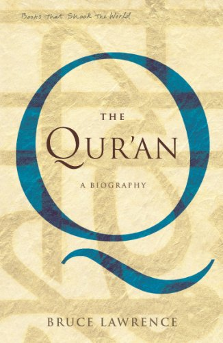 The Qur'an: A Biography (BOOKS THAT SHOOK THE WORLD) (English Edition)