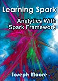 Learning Spark: Analytics With Spark Framework
