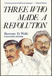 Three Who Made a Revolution by Bertram David Wolfe (1985-01-06)