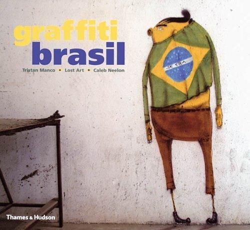 Graffiti Brasil (Street Graphics / Street Art) by Tristan Manco (2005-10-10)