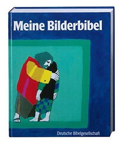 Bilderbibel Meine (Meine Bilderbibel: Geschichten aus der Bibel in Bildern von Kees de Kort)