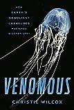 Image de Venomous: How Earth's Deadliest Creatures Mastered Biochemistry