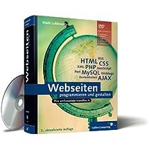 Webseiten programmieren und gestalten: HTML, JavaScript, PHP, MySQL, XML, AJAX, Suchmaschinen-Optimierung, Barrierefreiheit (Galileo Computing)