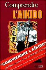 Comprendre l'aïkido d'Olivier Gaurin