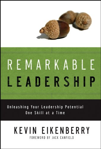Remarkable Leadership: Unleashing Your Leadership Potential One Skill at a Time (J-B US non-Franchise Leadership Book 49) (English Edition)