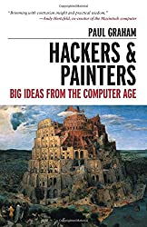 Hackers and Painters: Big Ideas from the Computer Age by Paul Graham (2004-05-28)