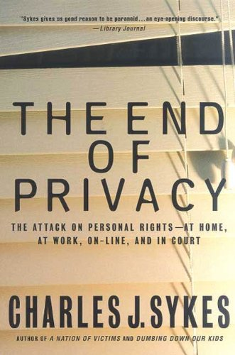 The End of Privacy: The Attack on Personal Rights at Home, at Work, On-Line, and in Court (English Edition) PDF Books