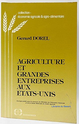 Agriculture et Grandes Entreprises aux Etats-Unis par Dorel/Gérard