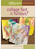 Collage Fast & Furious (Cloth Paper Scissors Workshop) (2010-07-20)